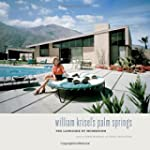 William Krisel's Palm Springs: The La...