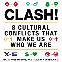 Clash!: 8 Cultural Conflicts That Make Us Who We Are (       UNABRIDGED) by Hazel Rose Markus, Alana Conner Narrated by Hazel Rose Markus, Alana Conner
