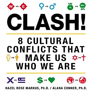 Clash!: 8 Cultural Conflicts That Make Us Who We Are | [Hazel Rose Markus, Alana Conner]