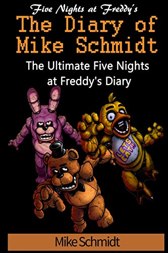 five-nights-at-freddys-diary-of-mike-schmidt-the-ultimate-five-nights-at-freddys-diary-volume-1