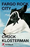 Fargo Rock City (3927638382) by Chuck Klosterman