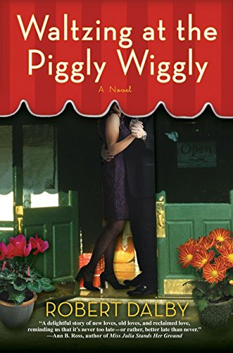 waltzing-at-the-piggly-wiggly-by-author-robert-dalby-published-on-june-2007