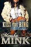 Kiss the Ring: An Urban Tale