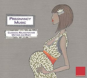 Pregnancy Music - Classical Relaxation for Mother and Baby