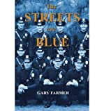 [ THE STREETS ARE BLUE: TRUE TALES OF SERVICE FROM THE FRONT LINES OF THE LOS ANGELES POLICE DEPARTMENT ] BY Farmer, Gary ( Author ) Jun - 2014 [ Paperback ]