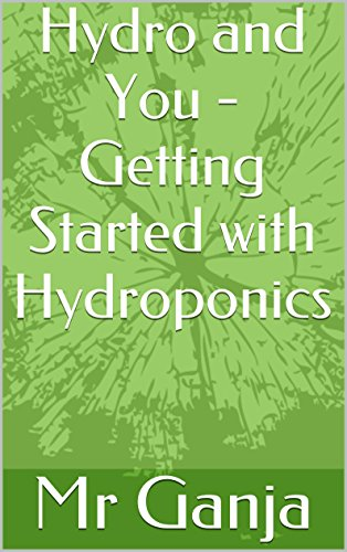 Hydro and You - Getting Started with Hydroponics