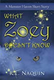 img - for What Zoey Doesn't Know: A Monster Haven Short Story book / textbook / text book