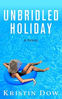Unbridled Holiday: A Novel by Kristin Dow ebook deal