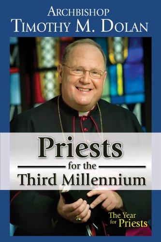 Priest for the Third Millennium, Archbishop Timothy Dolan
