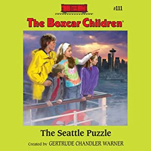 The Seattle Puzzle: The Boxcar Children Mysteries, Book 111 | [Gertrude Chandler Warner]