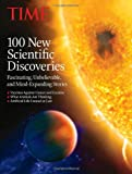 TIME 100 New Scientific Discoveries: Fascinating, Unbelievable and Mind Expanding Stories