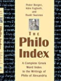 The Philo Index: A Complete Greek Word Index to the Writings of Philo of Alexandria (0802846815) by Peder Borgen