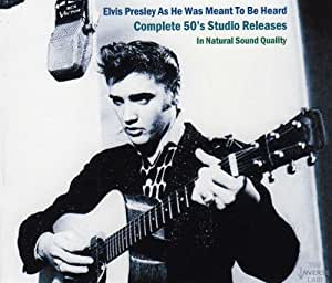 Elvis Presley As He Was Meant To Be Heard - Complete 50's Studio Releases In Natural Sound Quality