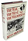 img - for The War, The West and The Wilderness book / textbook / text book