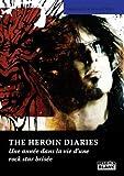 THE HEROIN DIARIES Une ann�e dans la vie d'une rock star bris�e