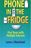 Phone in the Fridge: Five Years with Multiple Sclerosis