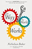 Nicholson Baker The Way the World Works: Essays