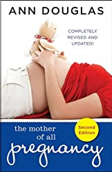 The Mother of All Pregnancy Books, Second Edition