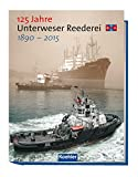 Jan Mordhorst: 125 Jahre Unterweser Reederei URAG: 1890-2015
