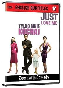 Just Love Me (Tylko Mnie Kochaj)