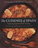 The Cuisines of Spain: Exploring Regional Home Cooking (1580085156) by Teresa Barrenechea