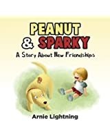 Books for Kids: Peanut & Sparky (Bedtime Story for Kids Ages 4-8): A Story About New Friendships: Kids Books - Bedtime Stories For Kids - Children's Books - Free Stories (Peanut and Sparky Book 1)