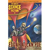 The Complete Science Fiction of Edgar Allan Poe (Illustrated Collectors Edition)(SF Classic) ~ Edgar Allan Poe