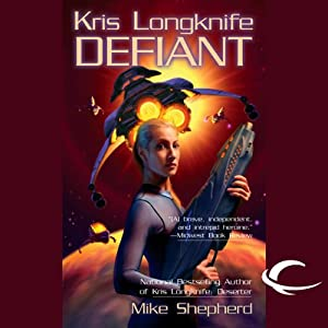 Defiant: Kris Longknife, Book 3 | [Mike Shepherd]