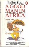 A Good Man in Africa (0140058877) by Boyd, William