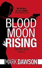 Blood Moon Rising (Beatrix Rose Book 2)