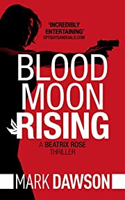Blood Moon Rising (Beatrix Rose Book 2)