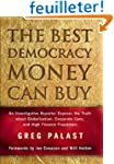The Best Democracy Money Can Buy: An...