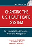 img - for Changing the U.S. Health Care System: Key Issues in Health Services Policy and Management book / textbook / text book