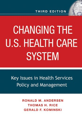 Changing the U.S. Health Care System: Key Issues in...