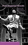 img - for Post-Imperial Brecht: Politics and Performance, East and South (Cambridge Studies in Modern Theatre) by Kruger, Loren (2004) Hardcover book / textbook / text book