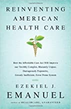 Reinventing American Health Care: How the…