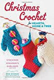 img - for Christmas Crochet for Hearth, Home & Tree: Stockings, Ornaments, Garlands, and More book / textbook / text book