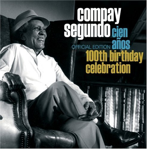 Compay Segundo - Cien AAos: 100th Birthday Celebration - Zortam Music