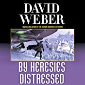 By Heresies Distressed: Safehold Series, Book 3 | [David Weber]