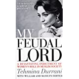 My Feudal Lord: A Devastating Indictment of Women's Role in Muslim Society ~ Tehmina Durrani