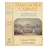 That noble cabinet : a history of the British Museum / [by] Edward Miller ; foreword by Sir John Wolfenden