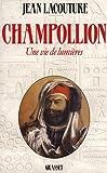 echange, troc Jean Lacouture - Champollion Une vie de lumieres