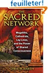 The Sacred Network: Megaliths, Cathed...