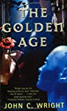 The Golden Age (0812579844) by Wright, John C.