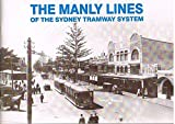 img - for The Manly lines of the Sydney tramway system book / textbook / text book