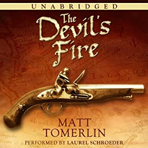 The Devil's Fire: A Pirate Adventure Novel | [Matt Tomerlin]