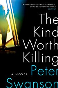 The Kind Worth Killing: A Novel by Peter Swanson ebook deal