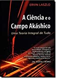 A Ciência e o Campo Akáshico - 9788531610219
