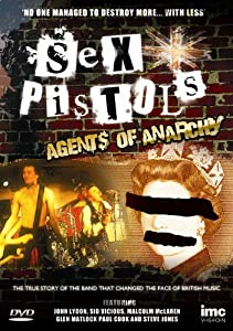 Sex Pistols - Agents of Anarchy - The True Story of the Band That Changed the Face of British Music - John Lydon, Sid Vicious, Malcolm McLaren, Glen Matlock, Paul Cook & Steve Jones [DVD]