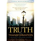 Truth and Transformation: A Manifesto for Ailing Nations ~ Vishal Mangalwadi